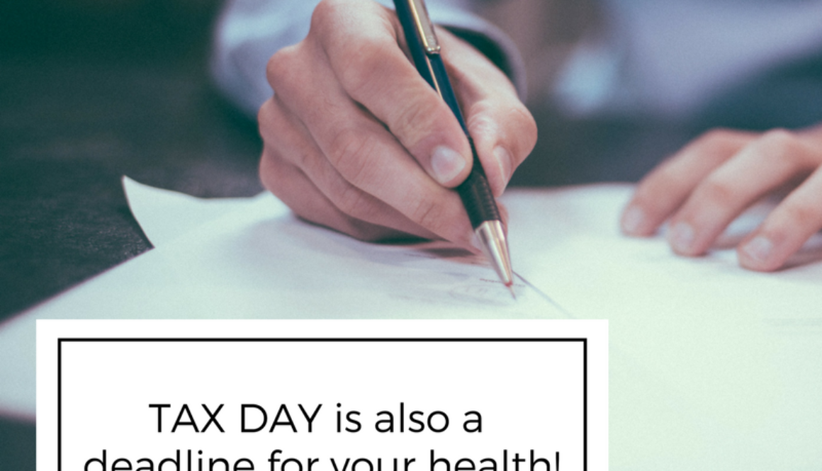 Tax Day also signals a BIG deadline for your health!